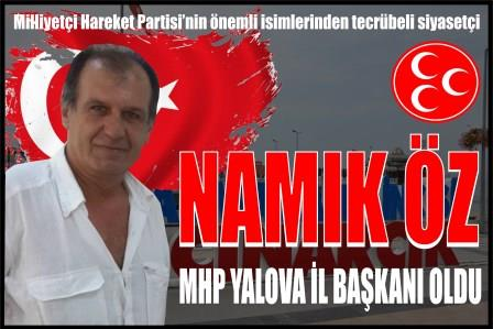 Namýk ÖZ, MHP Yalova Ýl Baþkaný oldu